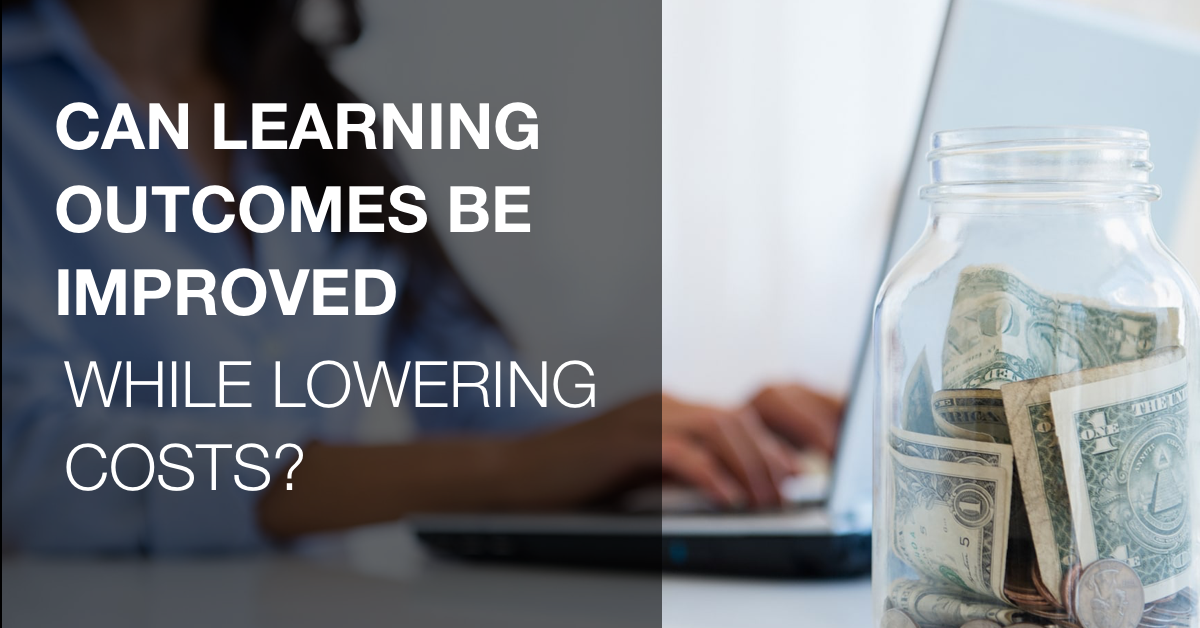 Can Learning Outcomes Be Improved While Lowering Costs