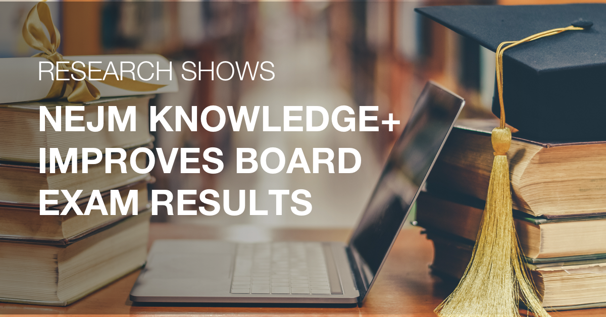 A Measurable Difference: Research Shows NEJM Knowledge+ Improves Board Exam Results